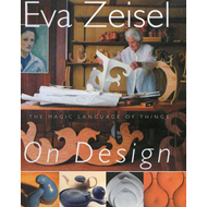 Eva Zeisel on Design (BOK)