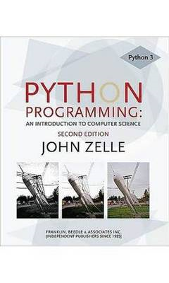 Python Programming (Edit): An Introduction to Computer Science (BOK)