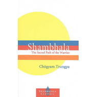 Shambhala: The Sacred Path of the Warrior (BOK)