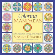 Coloring Mandalas 4: For Confidence, Energy, and Purpose (BOK)