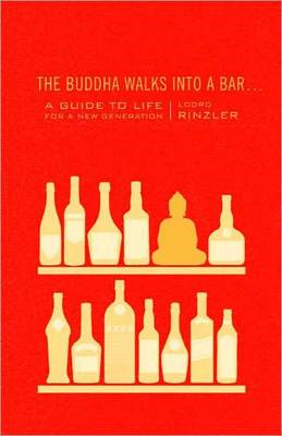 The Buddha Walks into a Bar: A Guide to Life for a New Generation (BOK)