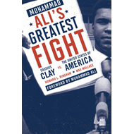 Muhammad Ali's Greatest Fight: Cassius Clay Vs. the United States of America (BOK)