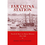 Far China Station: The U.S. Navy in Asian Waters, 1800-1898 (BOK)