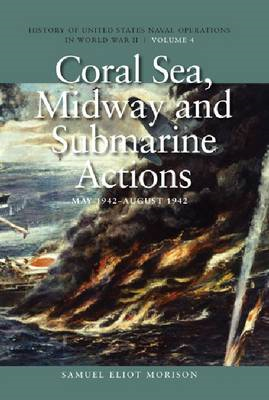 History of United States Naval Operations in World War II: v. 4: Coral Sea, Midway and Submarine Act (BOK)