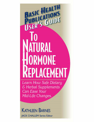 User's Guide to Natural Hormone Replacement (BOK)