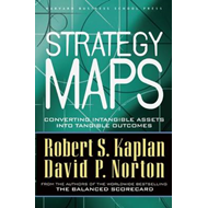 Strategy Maps: Converting Intangible Assets into Tangible Outcomes (BOK)