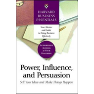 Power, Influence and Persuasion: Sell Your Ideas and Make Things Happen (BOK)