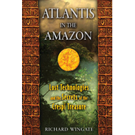 Atlantis in the Amazon: Lost Technologies and the Secrets of the Crespi Treasure (BOK)