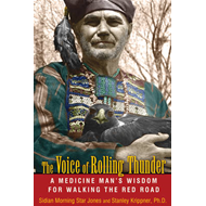 Voice of Rolling Thunder: A Medicine Man's Wisdom for Walking the Red Road (BOK)