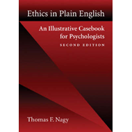 Ethics in Plain English: An Illustrative Casebook for Psychologists (BOK)
