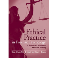 Ethical Practice in Forensic Psychology: a Systematic Model for Decision Making (BOK)