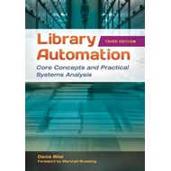 Library Automation: Core Concepts and Practical Systems Analysis (BOK)