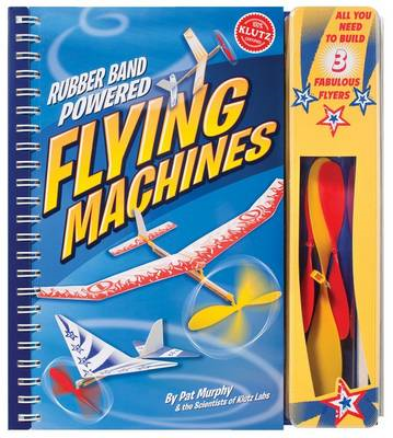 Rubber-Band-Powered Flying Machines (BOK)