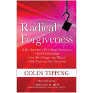 Radical Forgiveness: A Revolutionary Five-Stage Process to Heal Relationships, Let Go of Anger and B (BOK)