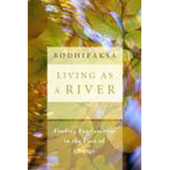 Living as A River: Finding Fearlessness in the Face of Change (BOK)
