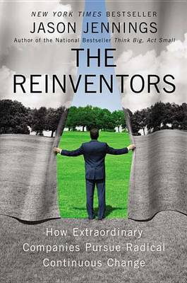 The Reinventors: How Extraordinary Companies Pursue Radical Continuous Change (BOK)