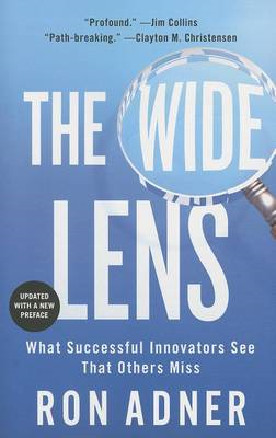 The Wide Lens: What Successful Innovators See That Others Miss (BOK)