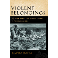 Violent Belongings: Partition, Gender, and National Culture in Postcolonial India (BOK)