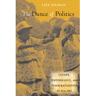 The Dance of Politics: Gender, Performance, and Democratization in Malawi (BOK)