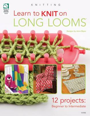 Learn to Knit on Long Looms (BOK)