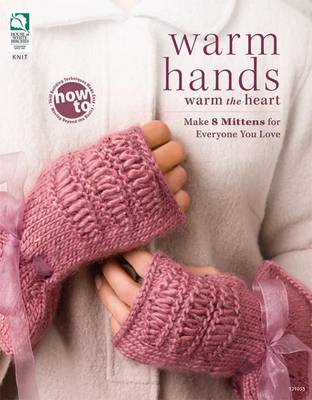 Warm Hands Warm the Heart: Make 8 Mittens for Everyone You Love (BOK)