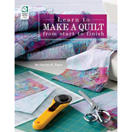 Learn to Make a Quilt From Start to Finish (BOK)