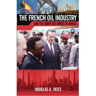 The French Oil Industry and the Corps Des Mines in Africa (BOK)