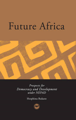 Future Africa: Prospects for Democracy and Development Under NEPAD (BOK)
