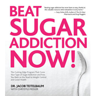Beat Sugar Addiction Now!: The Cutting-Edge Programme That Cures Your Type of Sugar Addiction and Pu (BOK)