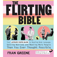 The Flirting Bible: How to Read the Body Language of Attraction and Win Over Anyone You Meet - Inclu (BOK)