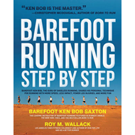 The Complete Book of Barefoot Running: Learn the Scientifically Proven Technique for Improving Your (BOK)
