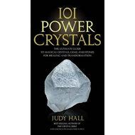 101 Power Crystals: The Ultimate Guide to Magical Crystals, Gems, and Stones for Healing and Transfo (BOK)