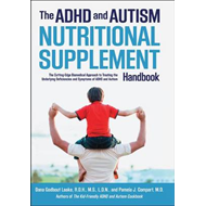 The ADHD and Autism Nutritional Supplement Handbook: The Cutting-edge Biomedical Approach to Treatin (BOK)