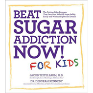 Beat Sugar Addiction Now! for Kids: The Cutting-edge Program That Gets Kids Off Sugar Safely, Easily (BOK)