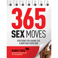 365 Sex Moves: Positions for Having Sex a New Way Every Day (BOK)