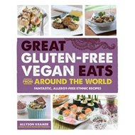 Great Gluten-Free Vegan Eats From Around the World (BOK)