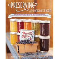 Preserving with Pomona's Pectin: The Revolutionary Low-Sugar, High-Flavor Method for Crafting and Ca (BOK)