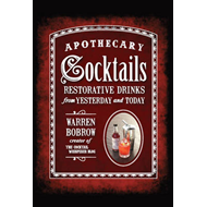 Apothecary Cocktails: Restorative Drinks from Yesterday and Today (BOK)