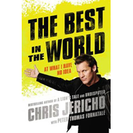 The Best in the World: At What I Have No Idea (BOK)