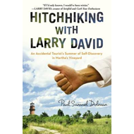 Hitchhiking with Larry David: An Accidental Tourist's Summer of Self-Discovery in Martha's Vineyard (BOK)