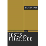 Jesus the Pharisee: A New Look at the Jewishness of Jesus (BOK)