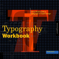 Typography Workbook: A Real-world Guide to Using Type in Graphic Design (BOK)