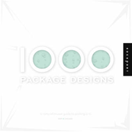 1000 Package Designs: A Complete Compilation of Creative Containers (BOK)