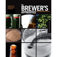 The Brewer's Apprentice: An Insider's Guide to the Art and Craft of Beer Brewing, Taught by the Mast (BOK)