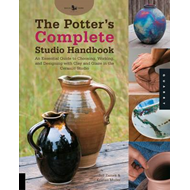 The Potter's Complete Studio Handbook: An Essential Guide to Choosing, Working, and Designing with C (BOK)