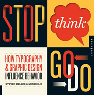 Stop, Think, Go, Do: How Typography and Graphic Design Influence Behavior (BOK)