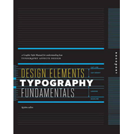 Design Elements: A Graphic Style Manual for Understanding How Typography Impacts Design (BOK)