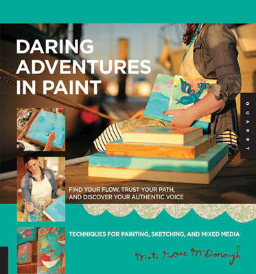 A Daring Adventure in Paint: Inspiring Techniques with Collage and Mixed Media (BOK)