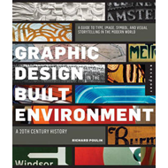 Graphic Design and Architecture, a 20th Century History: A Guide to Type, Image, Symbol, and Visual (BOK)