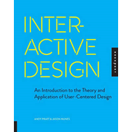 Interactive Design: An Introduction to the Theory and Application of User-centered Design (BOK)